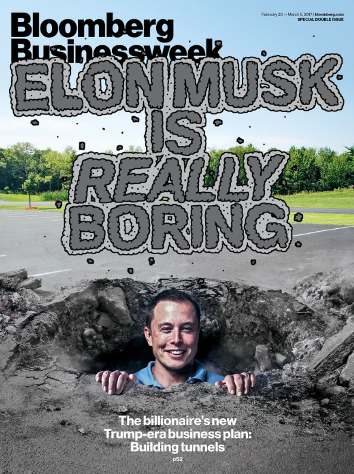 Bloomberg Businessweek had Elon Musk Tesla and SpaceX CEO on its cover to discuss the entrepreneur's plan to dig tunnels called the Boring Company.