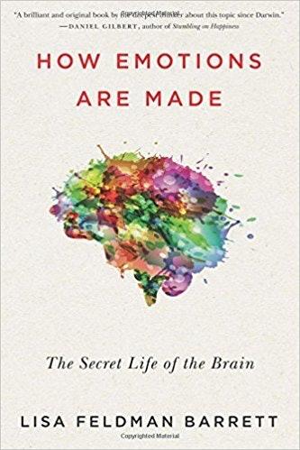 """How Emotions Are Made"" by Lisa Feldman Barrett."