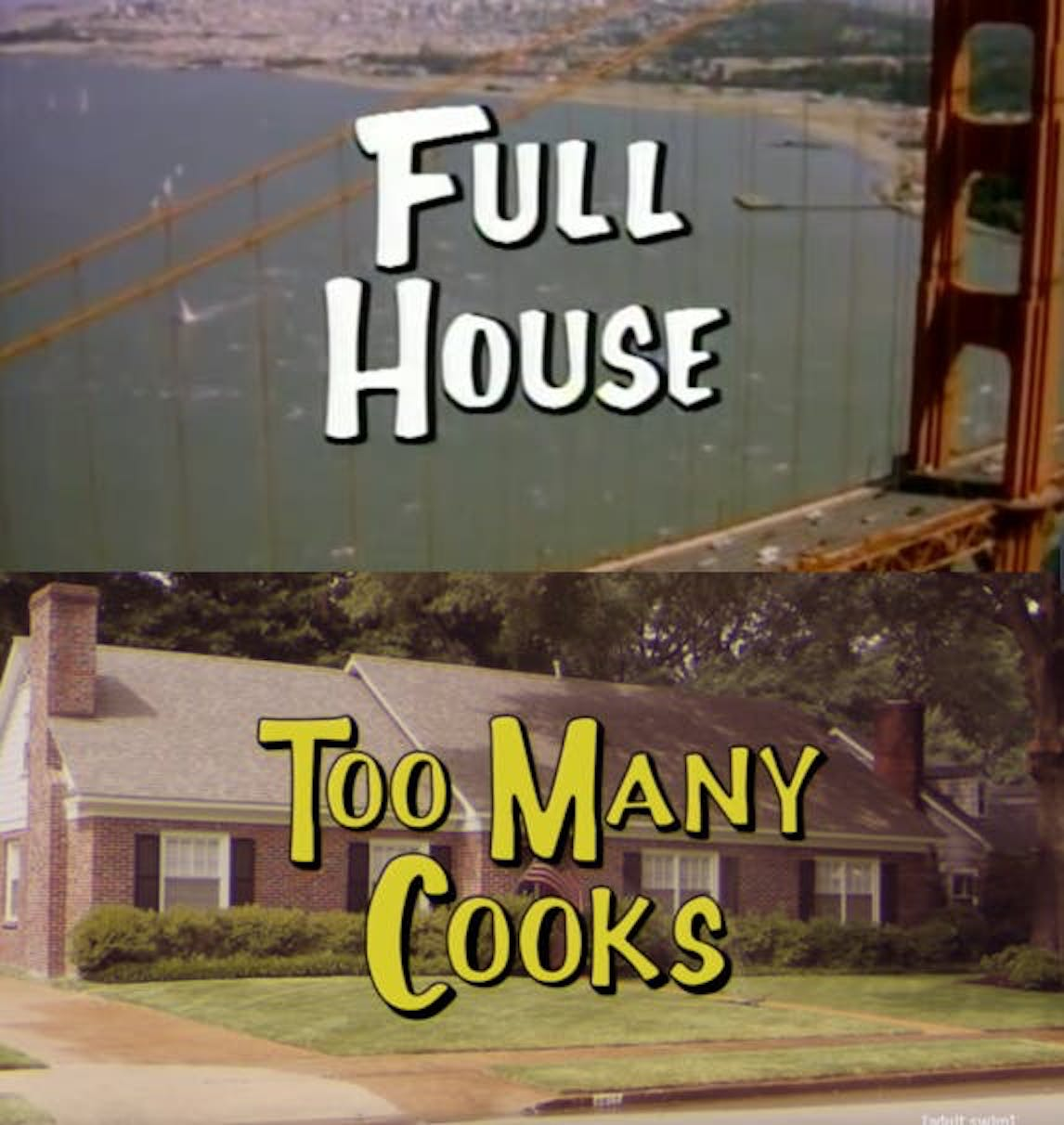'Too Many Cooks' 'Full House'