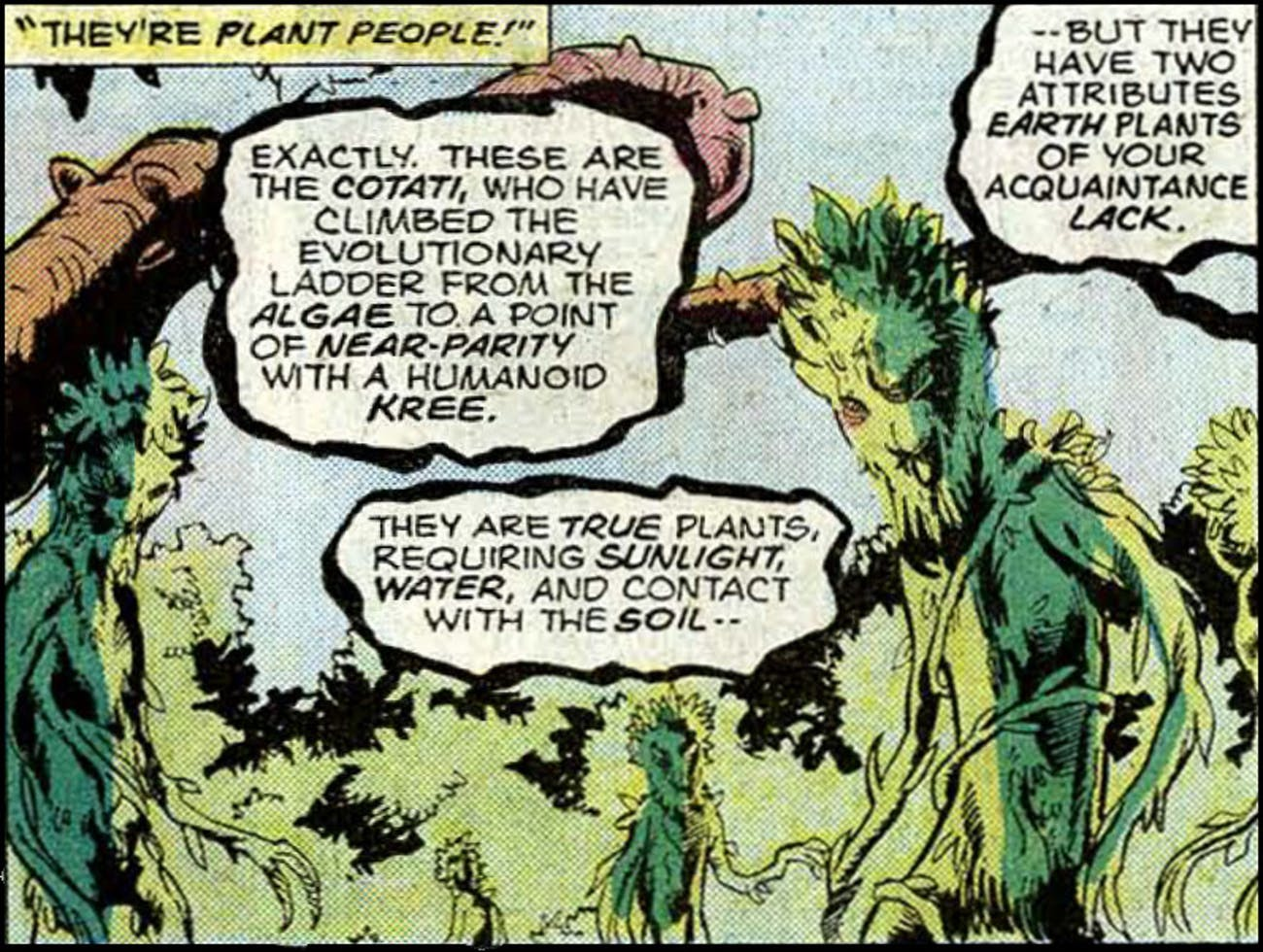 The Cotati are like Groot but shrubberyish and more eloquent.