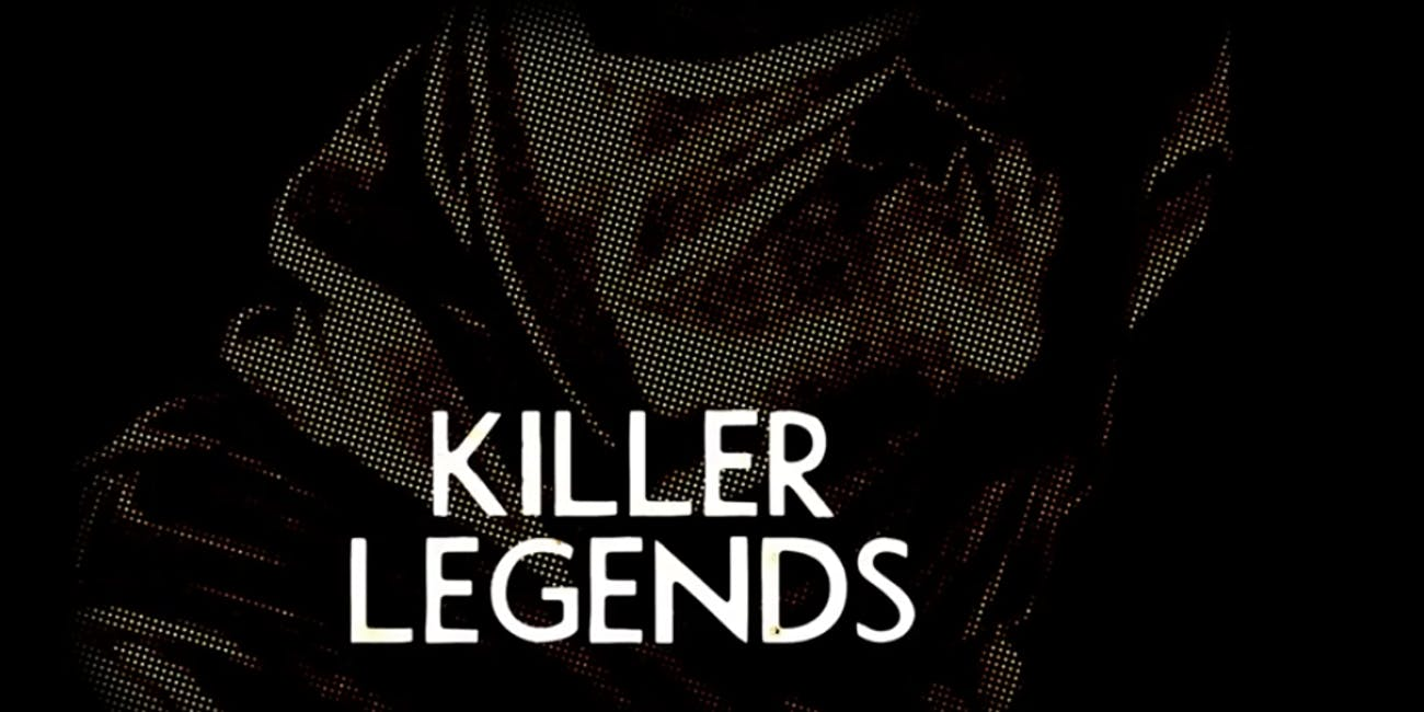 'Killer Legends'