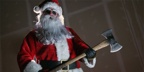 "Get it? ""Deadly night"" because an axe."