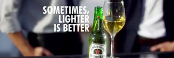 Heineken Sometimes Lighter is Better