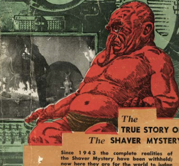 "The Shaver ""Mystery"" is a mainstay of UFO lore"
