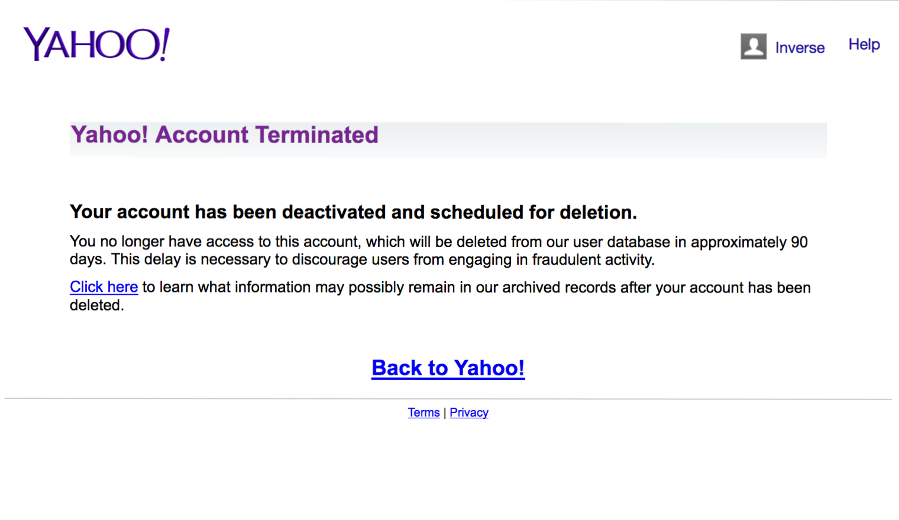 Yahoo confirms that a user's account is scheduled for deletion within 90 days.
