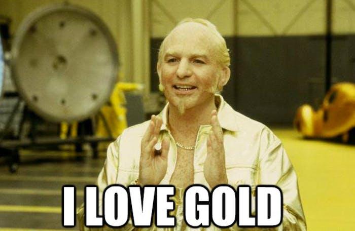 I love gold.