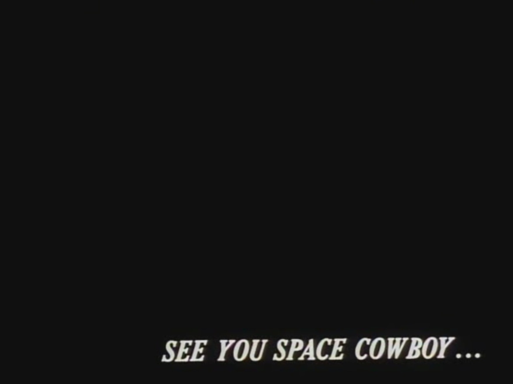 The end title screen for most episodes of 'Cowboy Bebop'