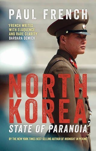 Paul French's North Korea State of Paranoia is one of the best books to start learning about North Korea with.