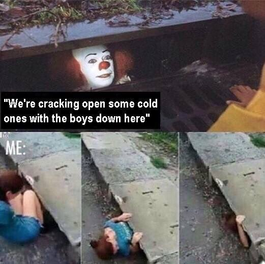 Funny Memes Picture Sayings : The best it sewer clown memes inverse