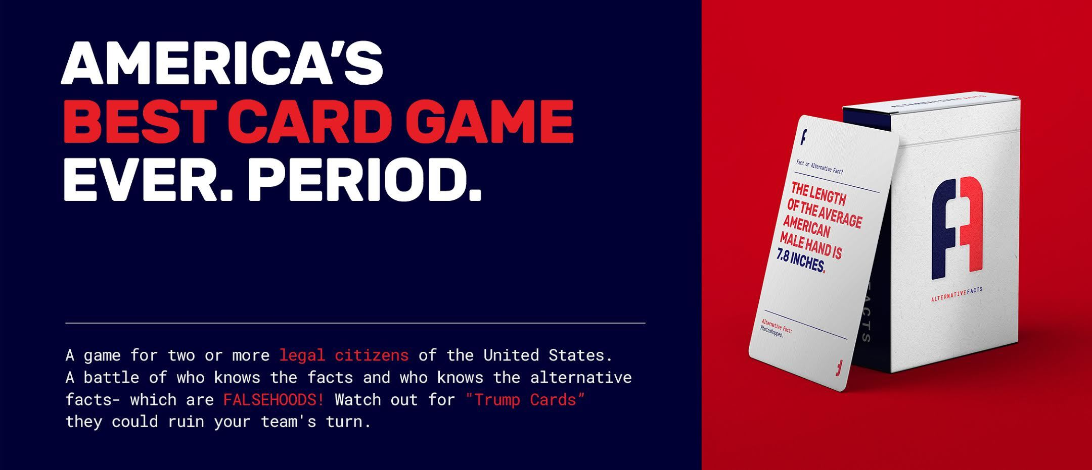 Alternative Facts is a new card game for sale now.