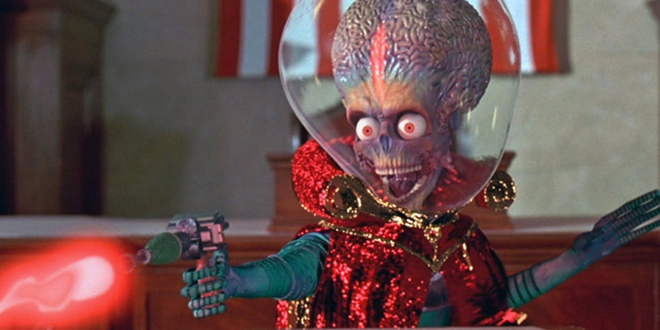 Nice planet. We'll take it! The Martians in Mars Attacks! were hell-bent on destroying the Earth