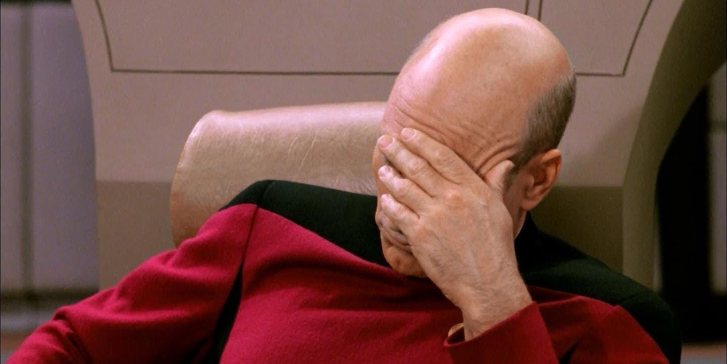 The iconic Picard facepalm.