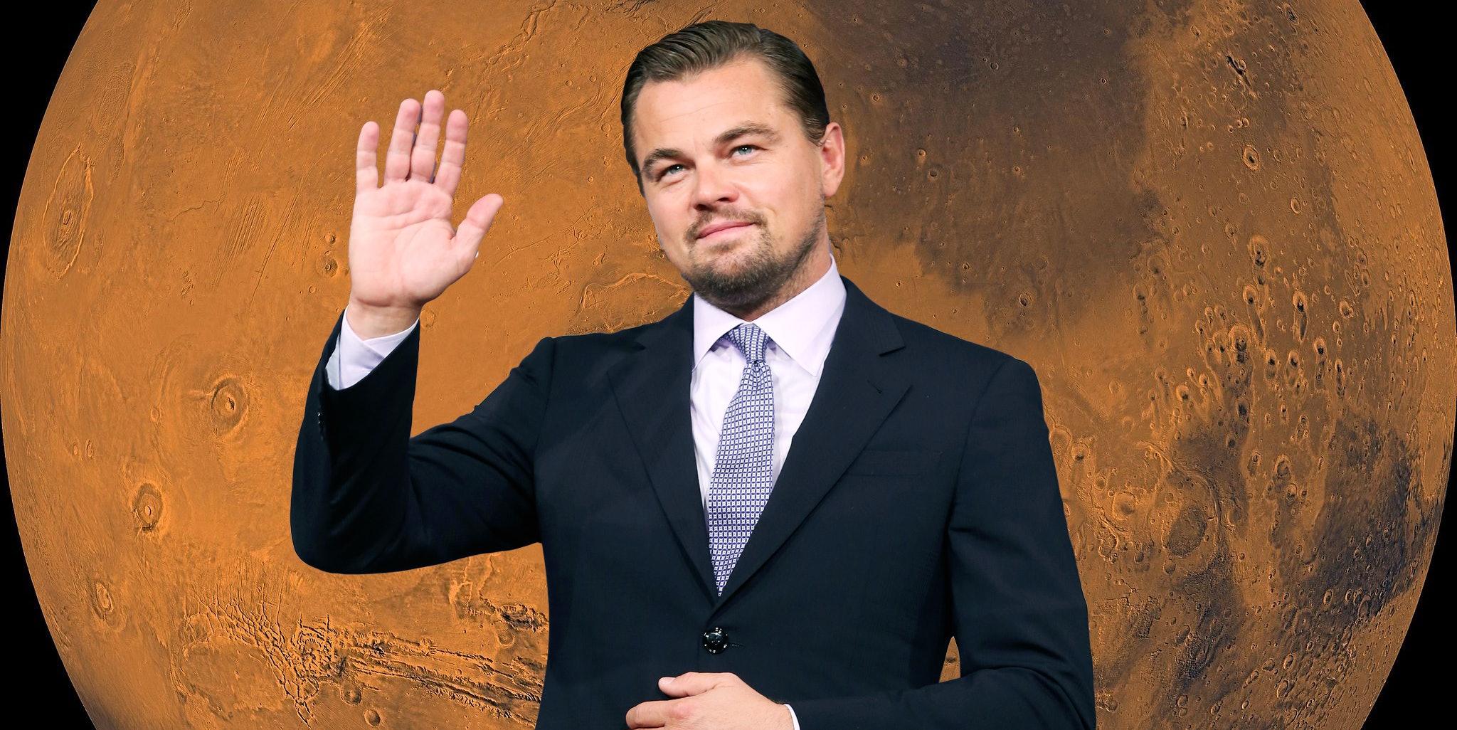 Leonardo DiCaprio said he's going to Mars.