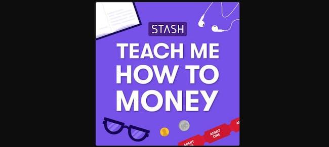 Stash Teach Me How to Money podcast cover