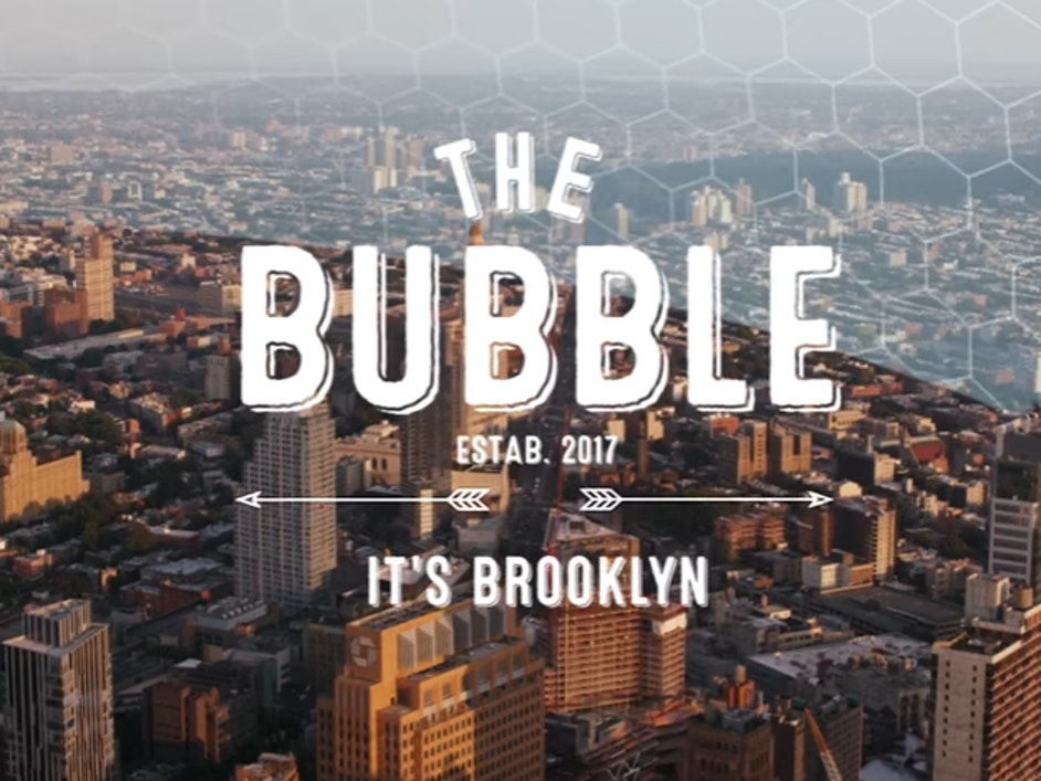The Bubble is really just Brooklyn.