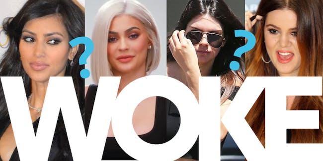 Are the Kardashians woke now?