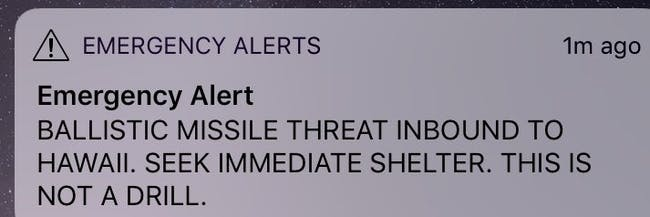 BALLISTIC MISSILE THREAD INBOUND TO HAWAII. SEEK IMMEDIATE SHELTER. THIS IS NOT A DRILL.